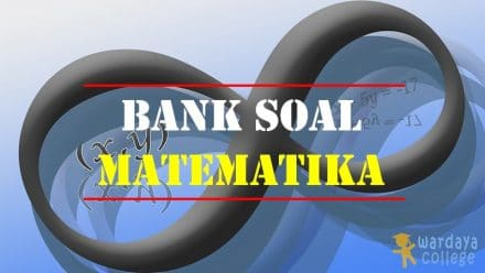 Bank Soal Matematika - Wardaya College